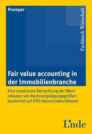 Fair Value Accounting in der Immobilienbranche