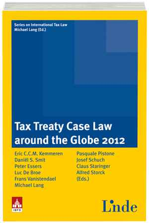 Tax Treaty Case Law around the Globe 2012