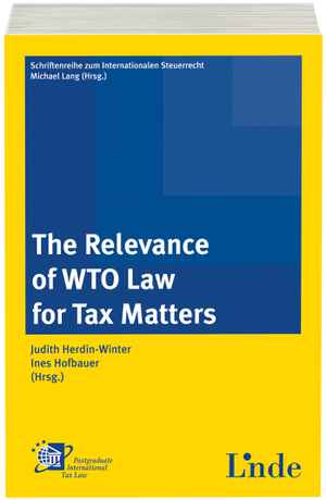 The Relevance of WTO Law for Tax Matters