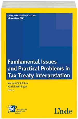 Fundamental Issues and Practical Problems in Tax Treaty Interpretation