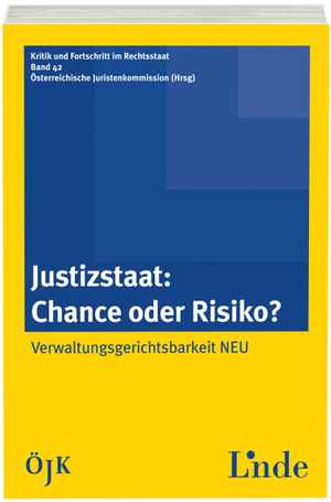 Justizstaat - Chance oder Risiko