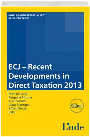 ECJ - Recent Developments in Direct Taxation 2013