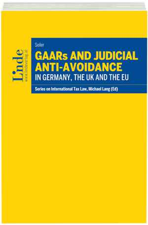 GAARs and Judicial Anti-Avoidance in Germany, the UK and the EU