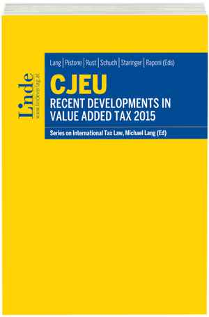 CJEU - Recent Developments in Value Added Tax 2015
