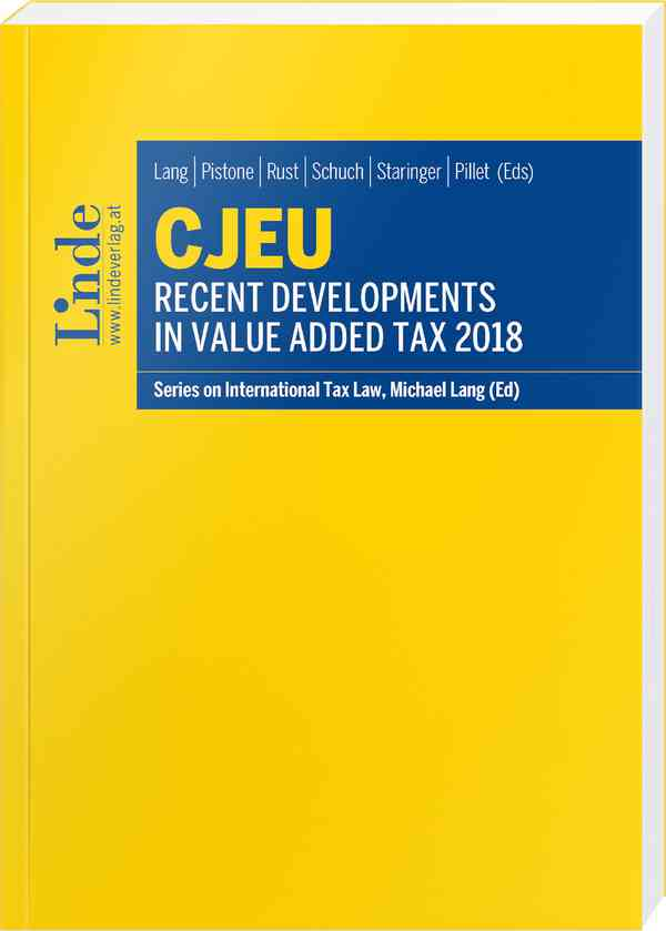 CJEU - Recent Developments in Value Added Tax 2018