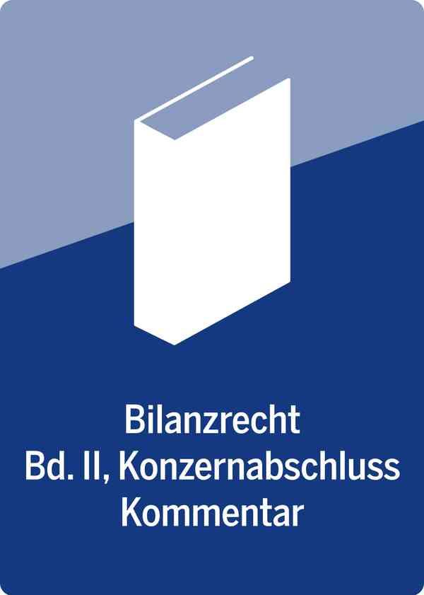 Bilanzrecht, Bd. II: Konzernabschluss