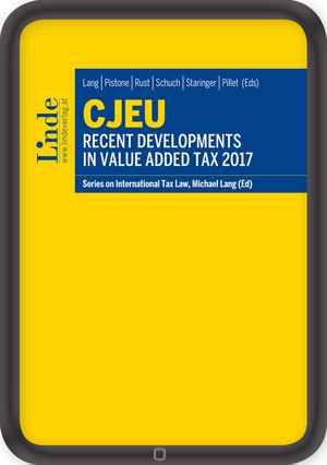 CJEU - Recent Developments in Value Added Tax 2017