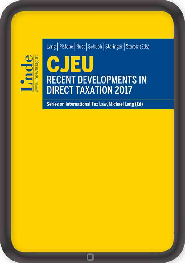 CJEU - Recent Developments in Direct Taxation 2017