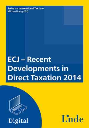 ECJ - Recent Developments in Direct Taxation 2014