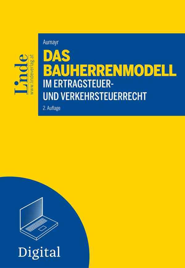 Das Bauherrenmodell im Ertragsteuer- und Verkehrsteuerrecht